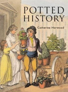 Potted History av Catherine Horwood (Innbundet)