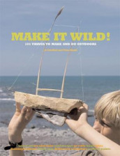 Make it Wild! av Fiona Danks og Jo Schofield (Heftet)