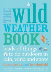 The Wild Weather Book av Fiona Danks og Jo Schofield (Heftet)