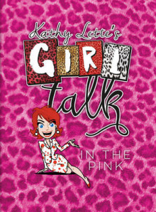 Girl Talk in the Pink av Kathy Lette (Heftet)