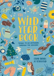 The Wild Year Book av Fiona Danks og Jo Schofield (Heftet)