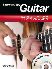 Learn to Play Guitar in 24 Hours av David Mead (Blandet mediaprodukt)