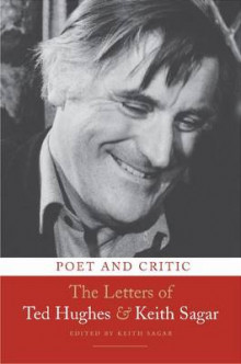 Poet and Critic: The Letters of Ted Hughes and Keith Sagar av Ted Hughes og Keith Sagar (Innbundet)