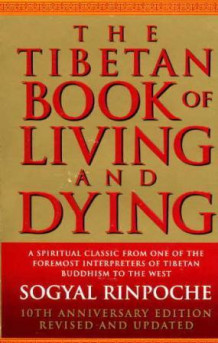 The Tibetan book of living and dying av Patrick Gaffney, Andrew Harvey og Sogyal Rinpoche (Heftet)