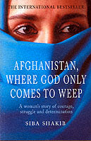 Afghanistan, Where God Only Comes to Weep av Siba Shakib (Heftet)