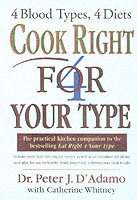 Cook Right 4 Your Type av Peter D'Adamo og Catherine Whitney (Heftet)