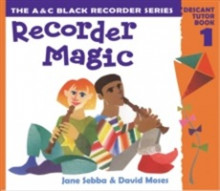 Recorder Magic: Descant Tutor Book 1 av Jane Sebba og David Moses (Heftet)