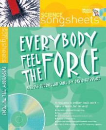Songsheets: Everybody Feel the Force: A Cross-Curricular Song by David Sheppard av David Sheppard (Blandet mediaprodukt)