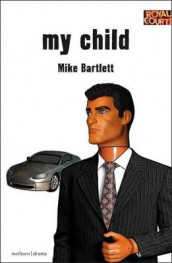 My Child av Mike Bartlett (Heftet)