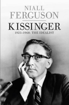 Kissinger: 1923-1968: The Idealist Volume One av Niall Ferguson (Innbundet)