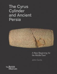 The Cyrus Cylinder and Ancient Persia av John Curtis og Neil MacGregor (Innbundet)