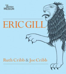Eric Gill: Lust for Letter and Line av Joe Cribb og Ruth Cribb (Heftet)