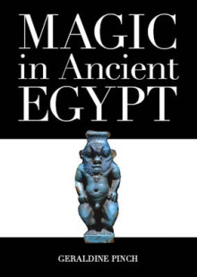 Magic in Ancient Egypt av Geraldine Pinch (Heftet)