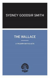 The Wallace av Sydney Goodsir Smith (Heftet)