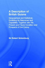 Omslag - A Description of British Guiana, Geographical and Statistical, Exhibiting its Resources and Capabilities, Together with the Present and Future Condition and Prospects of the Colony