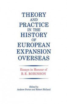 Theory and Practice in the History of European Expansion Overseas av R. F. Holland, Andrew Porter og Ronald Robinson (Innbundet)
