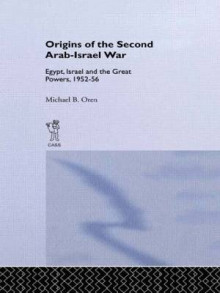 The Origins of the Second Arab-Israel War av Michael B. Oren (Innbundet)