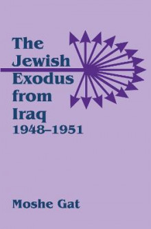 The Jewish Exodus from Iraq, 1948-1951 av Moshe Gat (Innbundet)