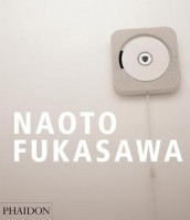 Naoto Fukasawa av Antony Gormley Studio, Tim Brown, Kenya Hara og Bill Moggridge (Innbundet)