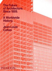 The Future of Architecture Since 1889 av Jean-Louis Cohen (Innbundet)