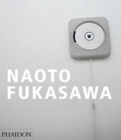 Naoto Fukasawa av Antony Gormley Studio, Tim Brown, Kenya Hara og Bill Moggridge (Heftet)