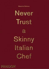 Omslag - Never trust a skinny Italian chef