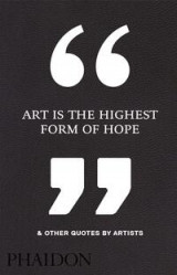 Omslag - Art is the highest form of hope & other quotes by artists