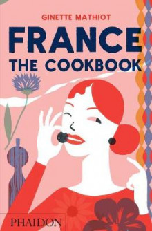 France: The Cookbook av Ginette Mathiot (Innbundet)