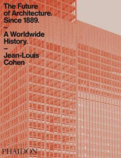 The Future of Architecture Since 1889 av Jean-Louis Cohen (Heftet)