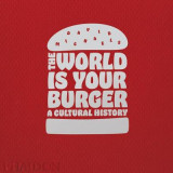 Omslag - The World is Your Burger