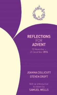 Reflections for Advent 2016 av Joanna Collicutt, Steven Croft og Samuel Wells (Heftet)