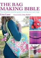 The Bag Making Bible av Lisa Lam og Amy Butler (Heftet)