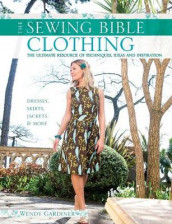 The Sewing Bible: Clothing av Wendy Gardiner (Heftet)