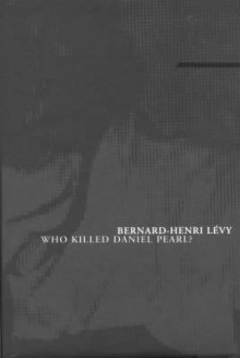 Who Killed Daniel Pearl? av Bernard-Henri Levy (Heftet)