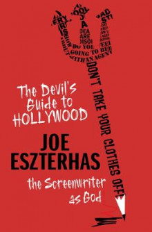 The Devil's Guide to Hollywood av Joe Eszterhas (Heftet)