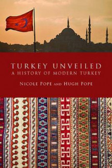 Turkey Unveiled av Hugh Pope og Nicole Pope (Heftet)