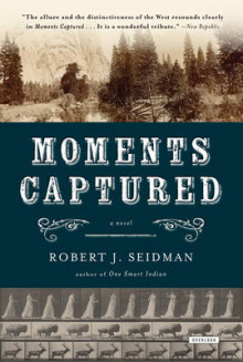 Moments Captured av Robert J. Seidman (Heftet)