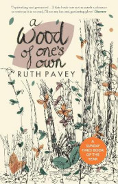 A Wood of One's Own av Ruth Pavey (Heftet)