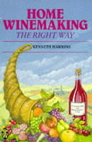 Home Winemaking the Right Way av Kenneth Hawkins (Heftet)