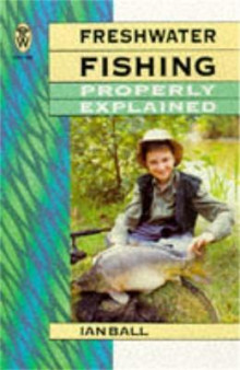 Freshwater Fishing Properly Explained av Ian Ball (Heftet)