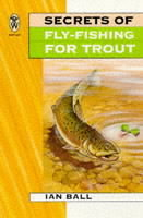 Secrets Of Fly Fishing For Trout av Ian Ball (Heftet)