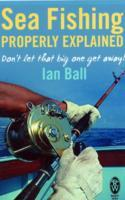 Sea Fishing Properly Explained av Ian Ball (Heftet)