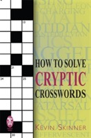 How to Solve Cryptic Crosswords av Kevin Skinner (Heftet)