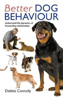 Better Dog Behaviour av Debbie Connolly (Heftet)