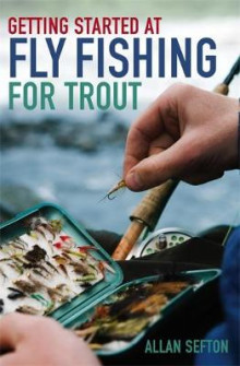 Getting Started at Fly Fishing for Trout av Allan Sefton (Heftet)