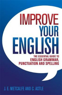 Improve Your English av J. E. Metcalfe og Cedric Astle (Heftet)