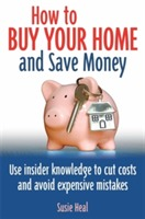How to Buy Your Home - and Save Money av Susie Heal (Heftet)