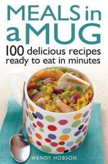 Meals in a Mug av Wendy Hobson (Heftet)
