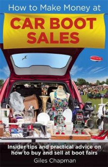 How to Make Money at Car Boot Sales av Giles Chapman (Heftet)