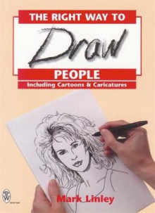 The Right Way to Draw People av Mark Linley (Heftet)